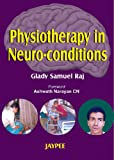 Physiotherapy in neuro-conditions by Raj, Raj, Glady Samuel, 8180616312