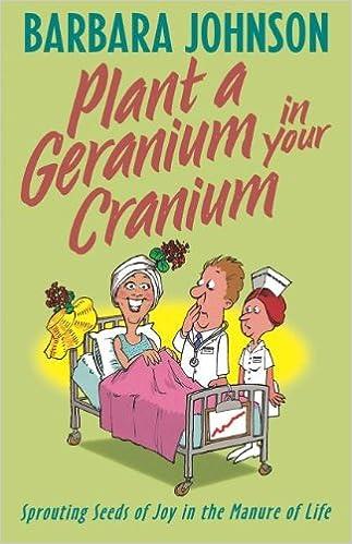 Plant a Geranium in Your Cranium