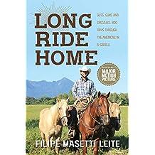 Long Ride Home: Guts, Guns and Grizzlies