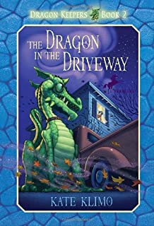 The Dragon In The Driveway Dragon Keepers Book