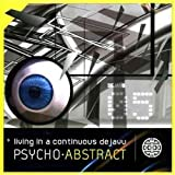 Living In A Continuous Dejavu by Psycho Abstract (2005-08-01)