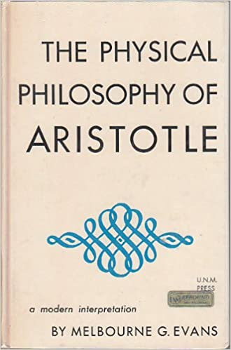 The Physical Philosophy of Aristotle, Evans, Melbourne G.