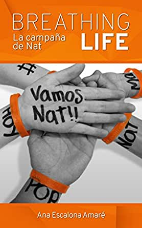 BREATHING LIFE: La campaña de Nat eBook: Ana Escalona Amaré ...