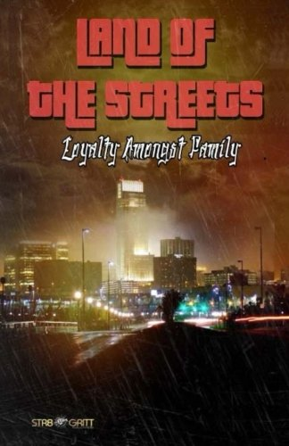 Land of the Streets: Loyalty Amongst Family by CreateSpace Independent Publishing Platform