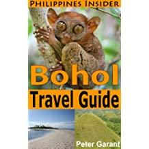 Bohol Travel Guide (Philippines Insider Guides Book 2)