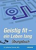 Geistig fit - ein Leben lang: Übungsbuch