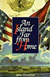 Front cover for the book An Island Far from Home by John Donahue