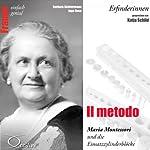Il metodo. Maria Montessori und die Einsatzzylinderblöcke (Frauen - einfach genial) | Barbara Sichtermann,Ingo Rose