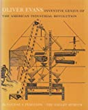img - for Oliver Evans: Inventive Genius of the American Industrial Revolution book / textbook / text book
