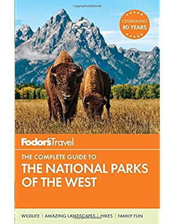 Fodors The Complete Guide to the National Parks of the West (Full-color Travel