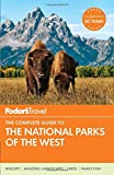 Fodor s The Complete Guide to the National Parks of the West (Full-color Travel Guide)