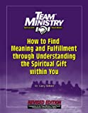 How to Find Meaning and Fulfillment Through Understanding the Spiritual Gift Within You, Larry A. Gilbert, 1570522596