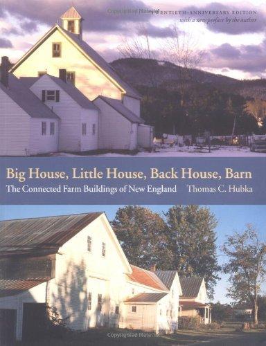 Big House, Little House, Back House, Barn: The Connected Farm Buildings of New England by Thomas C. Hubka (2004-03-01) (Farm Barn Big)