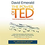 Power of TED*: *The Empowerment Dynamic: 10th Anniversary Edition | David Emerald
