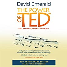 Power of TED*: *The Empowerment Dynamic: 10th Anniversary Edition Audiobook by David Emerald Narrated by Ryan Sitzberger
