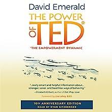 Power of TED*: *The Empowerment Dynamic: 10th Anniversary Edition | Livre audio Auteur(s) : David Emerald Narrateur(s) : Ryan Sitzberger