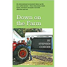 Down on the Farm: An international economist takes up life as a cattle farmer—then wins some, loses some, and here recounts it all with affection and wit