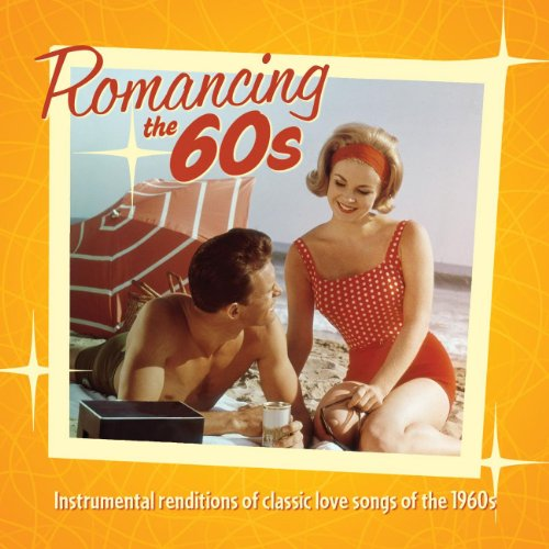 Romancing The 60's: Instrumental Renditions Of Classic