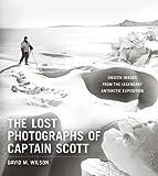 The Lost Photographs of Captain Scott, David M. Wilson, 0316178500