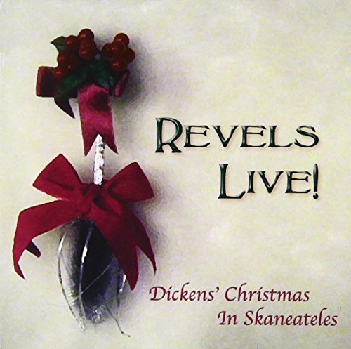 Revels Live! Dickens' Christmas in Skaneateles / Various by CD Baby