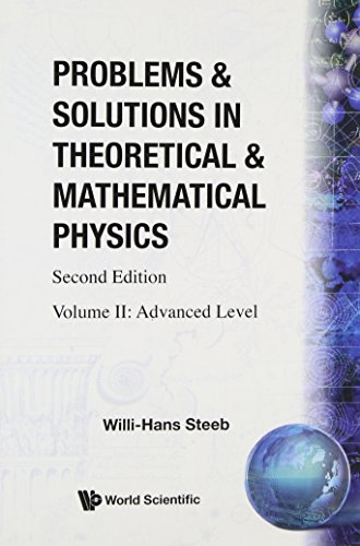 Problems and Solutions in Theoretical & Mathematical Physics: Advanced Level