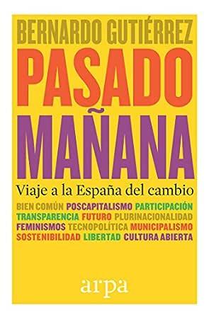 Pasado mañana: Viaje a la España del cambio eBook: Gutiérrez ...