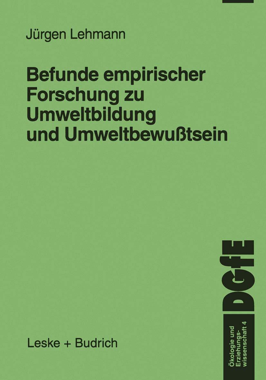 Befunde Empirischer Forschung Zu Umweltbildung Und Umweltbewußtsein  Ökologie Und Erziehungswissenschaft   German Edition   Ökologie Und Erziehungswissenschaft  4  Band 4