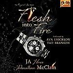 Flesh into Fire | JA Huss,Johnathan McClain