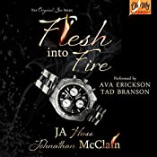 Flesh into Fire | JA Huss, Johnathan McClain