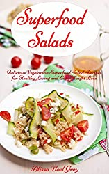 Superfood Salads: Delicious Vegetarian Superfood Salad Recipes for Healthy Living and Easy Weight Loss (Vegetarian Diet, Vegetarian Cookbook, Vegetarian Recipes Book 2) (English Edition)