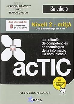 Certificacions Actic: Nivell 2 - Mitjà por Julio F. Cuartero Sánchez epub