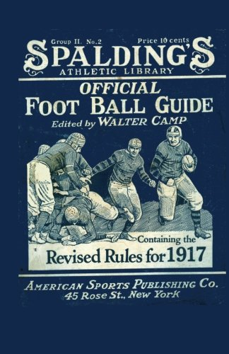 Spalding's Official Football Guide for 1917 pdf epub