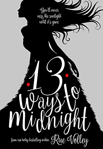Dive into this new YOUNG ADULT PARANORMAL ROMANCE for those who love the romance of Twilight, the quick wit of Gilmore Girls, the action of Buffy the Vampire Slayer, and the dark humor of Supernatural! 13 Ways to Midnight (The Midnight Saga) by Rue Volley
