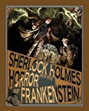 Sherlock Holmes and the Horror of Frankenstein, Luke Kuhns, 1780925042