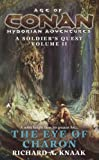 The Eye of Charon (Age of Conan Hyborian Adventures: A Soldier's Quest)