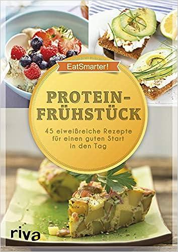 Proteinfrühstück: 50 eiweißreiche Rezepte