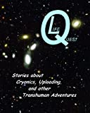 img - for LifeQuest: Dozens of Stories about Cryonics, Uploading, and other Transhuman Adventures book / textbook / text book