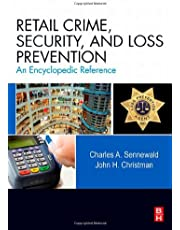 Retail Crime, Security, and Loss Prevention: An Encyclopedic Reference