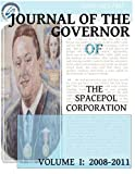 Journal of the Governor of the SPACEPOL Corporation : Volume I : 2008 - 2011, Gunnar K. a. Njalsson, 0981247571