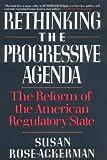 Rethinking the Progressive Agenda, Susan Rose-Ackerman, 0029268451