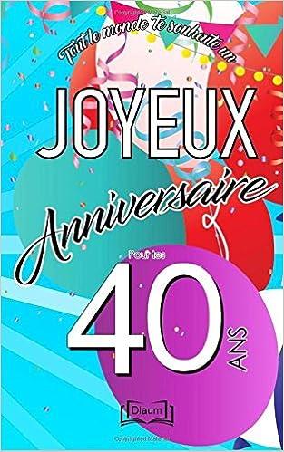Joyeux Anniversaire 40 Ans Livre D Or A Ecrire Taille U Theme