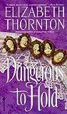Dangerous to Hold, Elizabeth Thornton, 0553574795