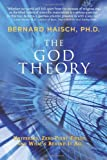 img - for The God Theory: Universes, Zero-point Fields, and What's Behind It All book / textbook / text book