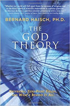 Book God Theory: Universes, Zero-Point Fields, and What's Behind It All