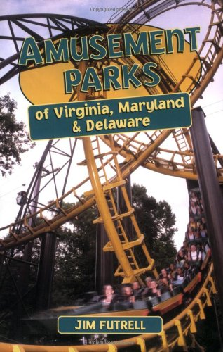 Amusement Parks of Virginia, Maryland and Delaware pdf epub