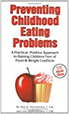 Preventing Childhood Eating Problems, Jane R. Hirschmann and Lela Zaphiropoulos, 0936077255