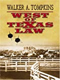 West of Texas Law, Walker A. Tompkins, 1597224472