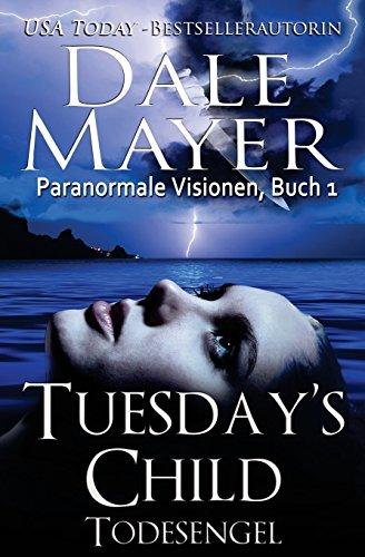 Tuesday's Child: Todesengel (Paranomale Visionen)  [Mayer, Dale] (Tapa Blanda)