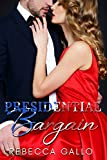 Presidential Bargain (The Presidential Promises Duet )