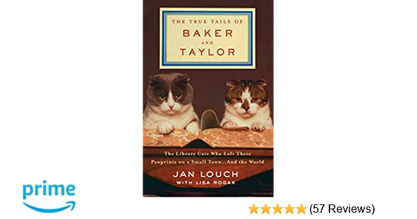 The True Tails of Baker and Taylor: The Library Cats Who